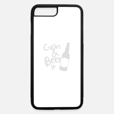 Grin Grin and Beer it - iPhone 7 & 8 Plus Case