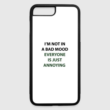 I'm Not In A Bad Mood - iPhone 7 Plus/8 Plus Rubber Case