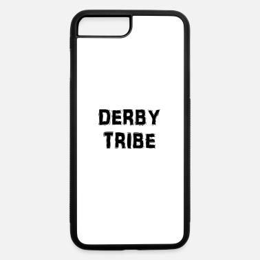 Derby Derby Tribe - iPhone 7 & 8 Plus Case