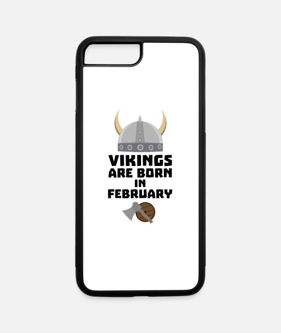 Vikings iPhone Cases - Vikings are born in February Sh6oh - iPhone 7 & 8 Plus Case white/black