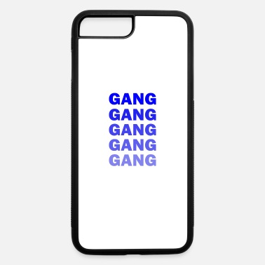 Gang Gang Gang Gang - iPhone 7 & 8 Plus Case