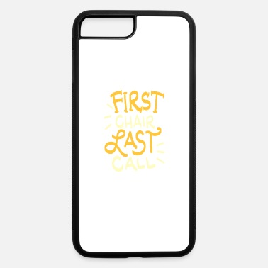 Funny Skiing Quotes First Chair Last Call Skiing Quote Gift - iPhone 7 & 8 Plus Case