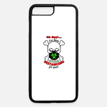 Bone Oh Boy Ive been Social Distancing Skull Chinstrap - iPhone 7 & 8 Plus Case