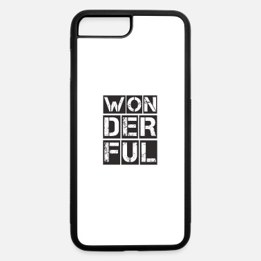 Wonder Wonderful, Wonderful, Unique - iPhone 7 & 8 Plus Case