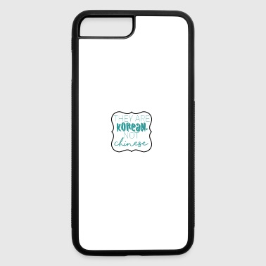 Korean They are Korean, not Chinese - iPhone 7 Plus/8 Plus Rubber Case