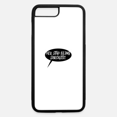 Sarcastic Sarcastic - iPhone 7 & 8 Plus Case