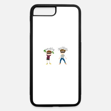 Wealthy wealthy destitute - iPhone 7 & 8 Plus Case