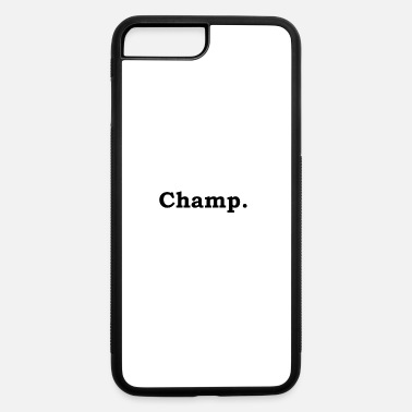 Champ Champ - iPhone 7 Plus/8 Plus Rubber Case