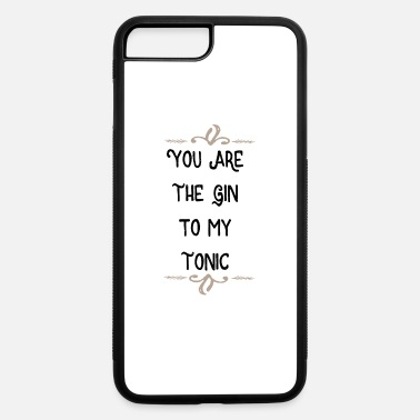 Miscellaneous You Are The Gin to my Tonic - iPhone 7 Plus/8 Plus Rubber Case