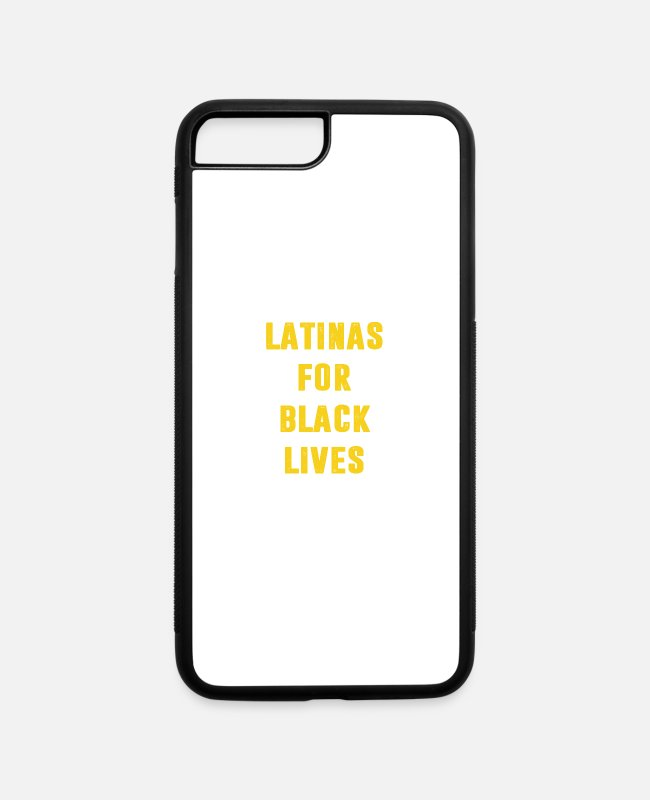 Black Power iPhone Cases - Latinas For Black Lives Matter Anti Racism & Trump - iPhone 7 & 8 Plus Case white/black