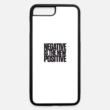 Sarscov2 Negative is the new positive Covid test - iPhone 7 & 8 Plus Case