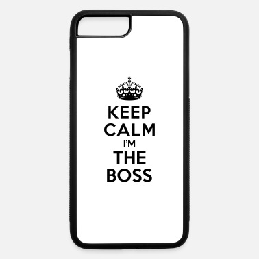 Keep calm i'm the BOSS - iPhone 7 & 8 Plus Case