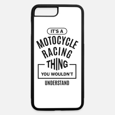 Motocycle Motocycle Racing Thing - iPhone 7 & 8 Plus Case