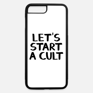 I Should Start A Cult Let's start a cult - iPhone 7 & 8 Plus Case