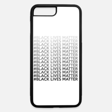 Racism Awareness #Black Lives Matter Repetition Anti Racism Gift - iPhone 7 & 8 Plus Case