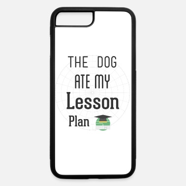 Sterren The Dog Ate My Lesson Plan T Shirt - iPhone 7 & 8 Plus Case
