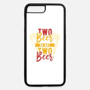 Two Two beer or not two beer - iPhone 7 Plus/8 Plus Rubber Case