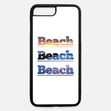 Beach Beach Beach Beach - iPhone 7 & 8 Plus Case
