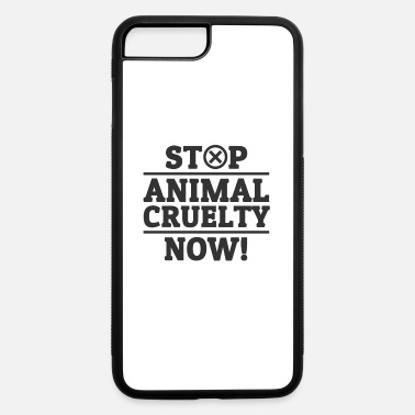 Animal Welfare Stop Animal Cruelty Animal Rights Animal Welfare - iPhone 7 & 8 Plus Case