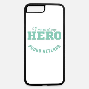 Wife A Unique Tshirt design made for Proud Veteran - iPhone 7 & 8 Plus Case