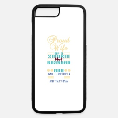 Schland Proud Wife Of A Smokin' Hot Bearded Chubby Guy - iPhone 7 & 8 Plus Case