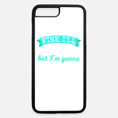 Office Nice Running Tee For Runners Fine I'll Run But - iPhone 7 & 8 Plus Case