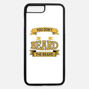 Mustache Dont choose beard, beard choses you! Bearded gift - iPhone 7 & 8 Plus Case