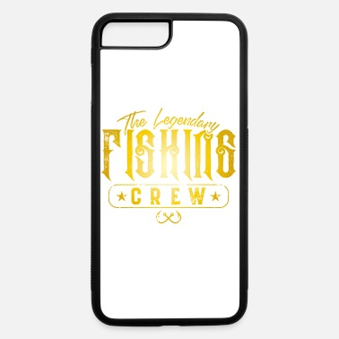 Fish Hook Fishing Crew Legendary - iPhone 7 & 8 Plus Case