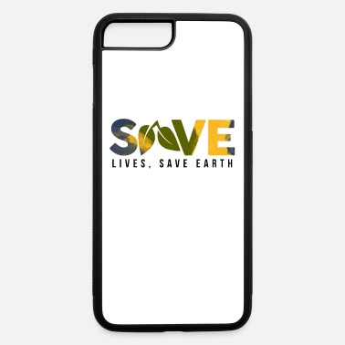 Save Save lives, save the earth - iPhone 7 & 8 Plus Case