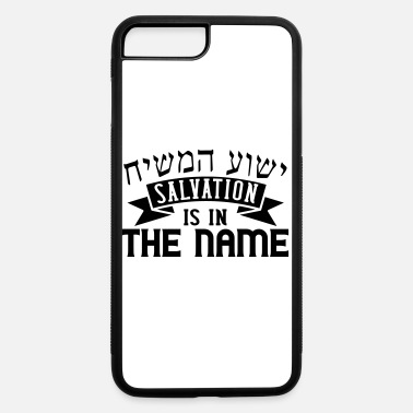 Salvation Salvation is in the Name - iPhone 7 & 8 Plus Case