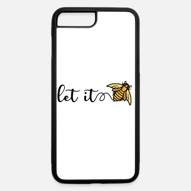 Let It Bee Honeybee Beekeeper Beekeeping Bees Pun - iPhone 7 & 8 Plus Case