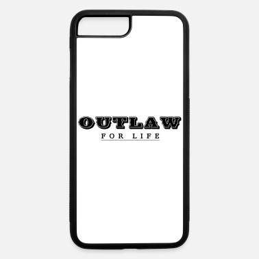 Outlaw Outlaw For Life - iPhone 7 & 8 Plus Case