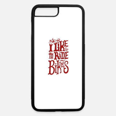 Bike Bike Bike Bike - iPhone 7 & 8 Plus Case