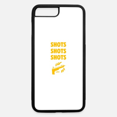 Shot Shots shots shots - iPhone 7 & 8 Plus Case
