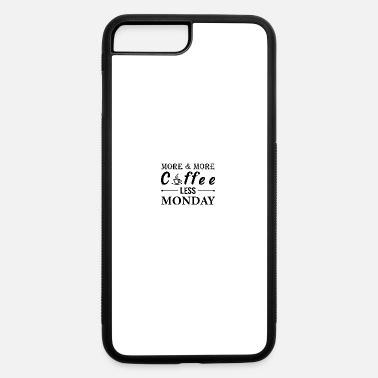 Monday more coffee less monday - iPhone 7 & 8 Plus Case