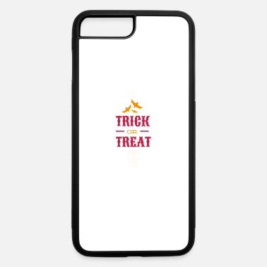 Trick Or Treat trick or treat - iPhone 7 & 8 Plus Case