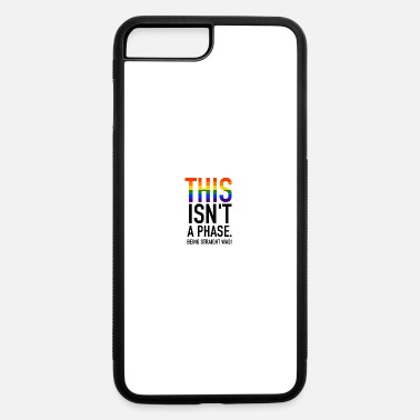 Gay Lifestyle LGBT This isn't a phase Gay Pride CSD - iPhone 7 & 8 Plus Case