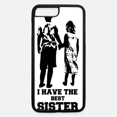 Best Sister best sister - iPhone 7 & 8 Plus Case