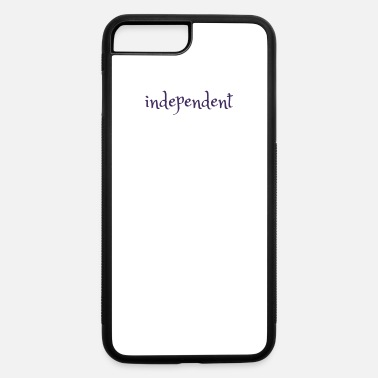 Independence independent - iPhone 7 & 8 Plus Case