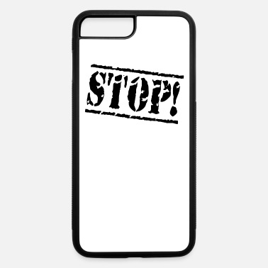 Stop Stop! - iPhone 7 & 8 Plus Case