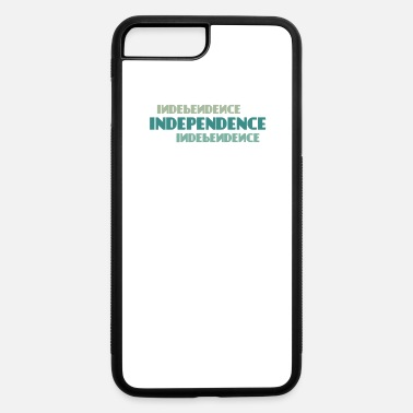 Independence independence - iPhone 7 & 8 Plus Case