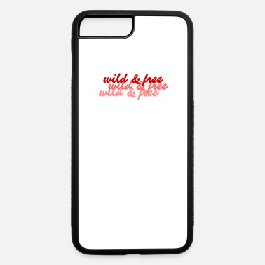 Wild And Free wild and free - iPhone 7 & 8 Plus Case