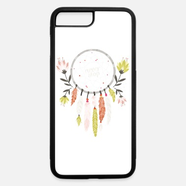 Stop Never Stop Dreaming Dream Catcher - iPhone 7 & 8 Plus Case