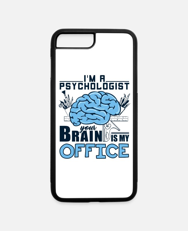 Office iPhone Cases - I'm A Psychologist Your Brain Is My Office Quotes - iPhone 7 & 8 Plus Case white/black