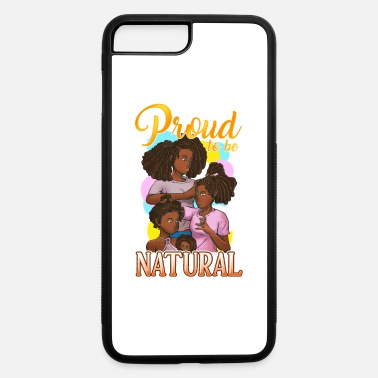 Nature Proud To Be Natural Black Girl Magic Generations Q - iPhone 7 & 8 Plus Case
