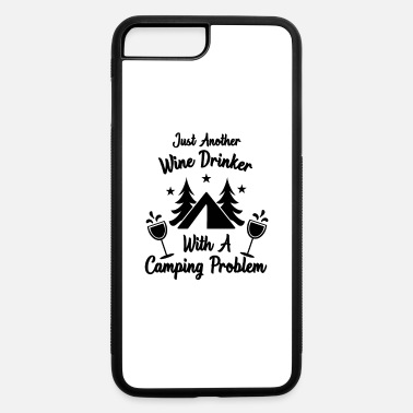 Wine Just Another Wine Drinker With A Camping Problem - iPhone 7 & 8 Plus Case