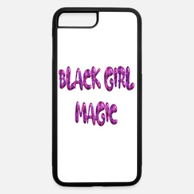 Black Girl Magic Black Girl Magic - iPhone 7 & 8 Plus Case