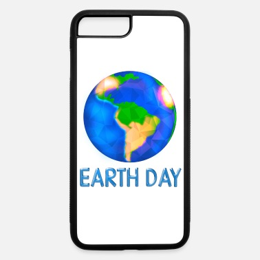 B Day Earth day - there is no planet b - iPhone 7 & 8 Plus Case