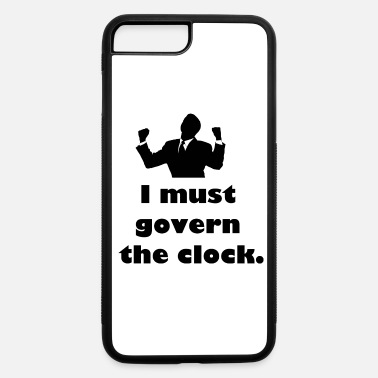 Government I must govern the clock, not be governed by it. - iPhone 7 Plus/8 Plus Rubber Case