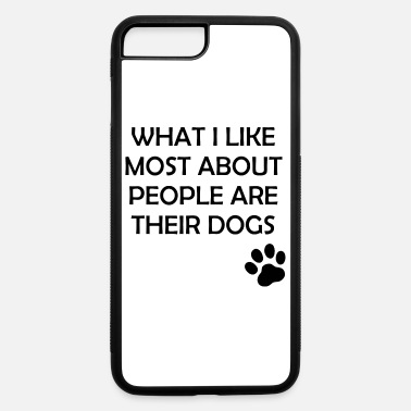 Saying Funny I Like People's Dogs Design - iPhone 7 & 8 Plus Case